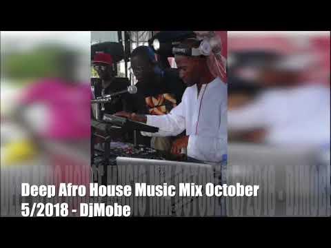 Deep Afro House Music Mix October 5/2018 - DjMobe