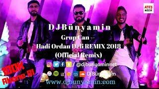 DJBünyamin ft Grup Can -- Hadi Ordan Deli REMIX 2018 (Official Remix) Resimi