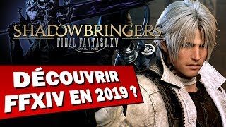 SHADOWBRINGERS : Découvrir FINAL FANTASY XIV en 2019 ? | GAMEPLAY FR