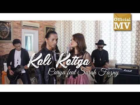 Carya Ft. Sarah Fazny - Kali Ketiga (Official Music Video)