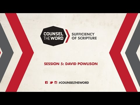 Counsel the Word 2014: Session 5 with David Powlison