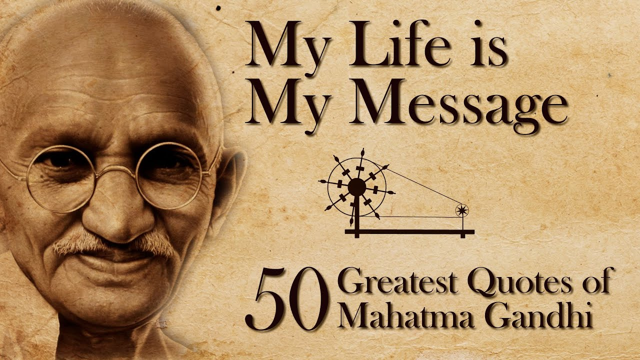 My Life Quotes Greatest Quotes Of Mahatma Gandhi  My Life Is My Message  With