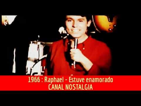 Raphael - Estuve enamorado