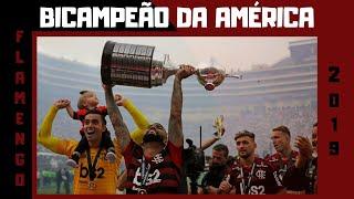 FILME ● A Campanha do Flamengo BICAMPEÃO da Copa Libertadores da América em 2019 ●