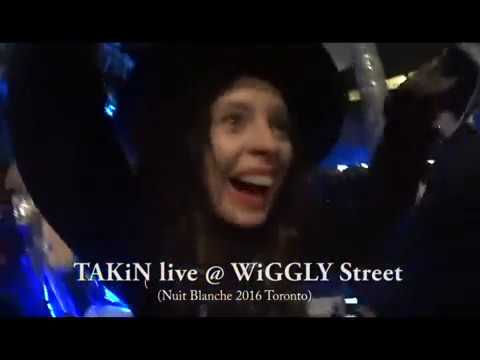 TAKiN live at WiGGLY Street party (nuit blanche 2016 Toronto)