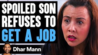 Spoiled SON Refuses To GET A JOB, He Instantly Regrets His Decision | Dhar Mann