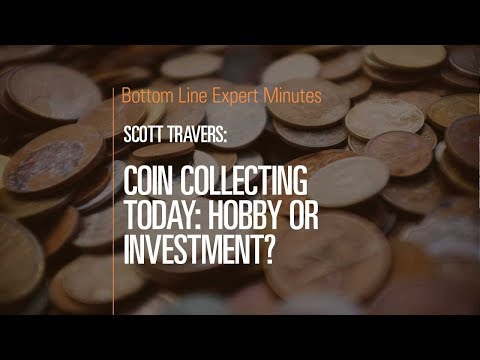 Coin Collecting Today: Hobby or Investment?