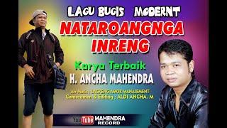 Download lagu NATAROANGNGA INRENG // LAGU TERBARU H. ANCHA MAHENDRA
