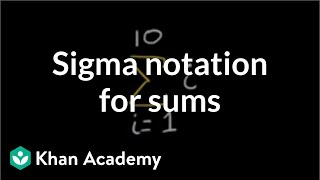 sigma notation for sums   sequences series and induction   precalculus   khan academy