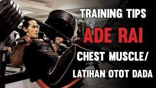 Tips Ade Rai - Latihan Otot Dada / Chest Muscle Training