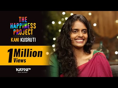 Kani Kusruti - The Happiness Project - Kappa TV