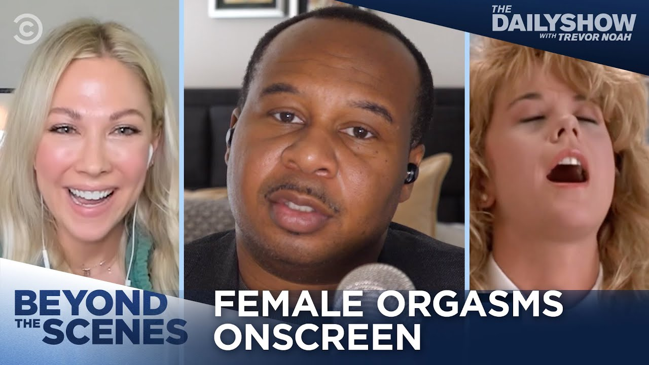 The Female Orgasm Onscreen - Beyond the Scenes   The Daily Show