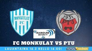 FC Monkulat vs PTU 16.2.2019 tilannekooste