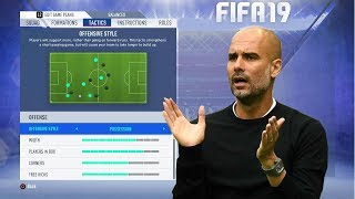 FIFA 19 PLAY LIKE PEP GUARDIOLA'S MAN CITY - MANCHESTER CITY TUTORIAL / TACTICS & INSTRUCTIONS !