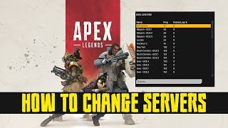 How to Change Servers in Apex Legends. (Choose Your Own Server Location)