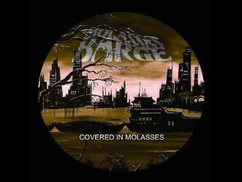 Molasses Barge - Covered In Molasses (Full Album 2017)