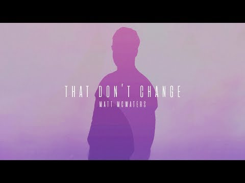 matt-mcwaters---that-don't-change