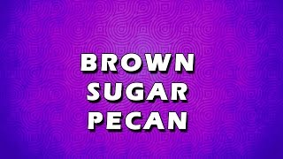 Brown Sugar Pecan | Easy To Learn | Easy Recipes