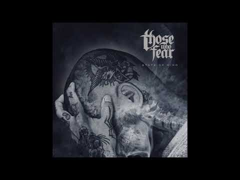 Those Who Fear - State of Mind (Full Album)