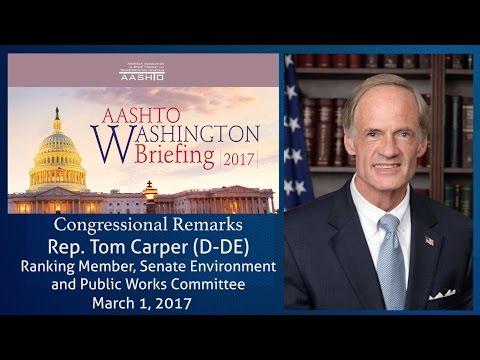 Senator Tom Carper Delivers Remarks at the AASHTO Washington Briefing March 1, 2017