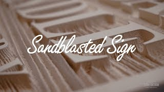 Sandblasted Sign Process