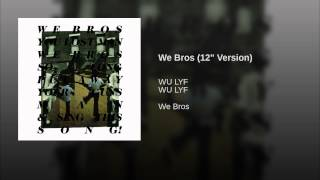 "We Bros (12"" Version)"
