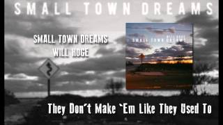 They Don't Make 'Em Like They Used To - Will Hoge - Small Town Dreams