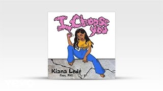 Kiana Ledé - I Choose You (Audio) ft. Pell