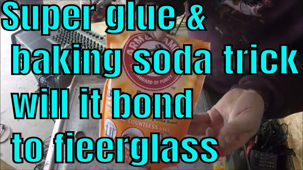 Super glue baking soda trick, on 1/4 peace of fiberglass, how well bonds  and strength
