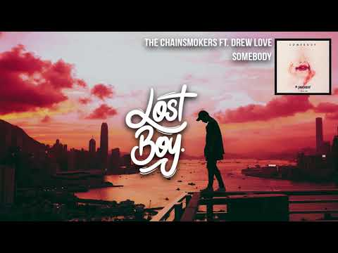 the-chainsmokers-ft.-drew-love-somebody-(official-lyric-video)