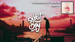 The Chainsmokers ft. Drew Love Somebody (Official Lyric Video)