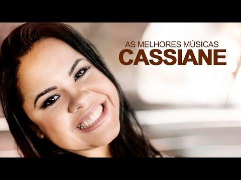Cassiane - AS MELHORES (músicas mais tocadas) [[ATUALIZADA]] (NOVA)