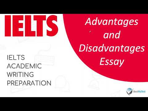 IELTS Writing Task 2 - Advantages And Disadvantages Essay