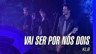 """KLB - Vai ser por nós dois (For whom the bell tolls) """"DVD Um novo tempo"""" Oficial"""