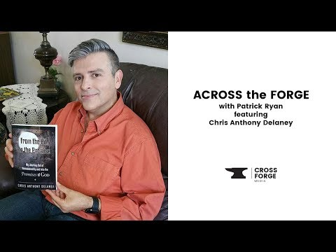 Across the Forge: Chris Anthony Delaney