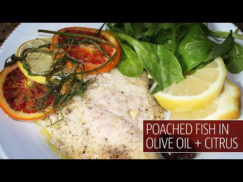 POACHED FISH In OLIVE OIL + CITRUS | The Cooking Doc