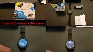 TicWatch E - Smartwatch - Review