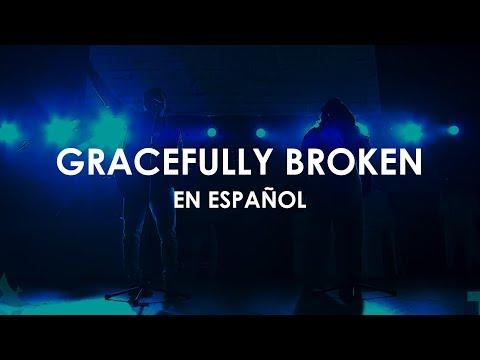 Gracefully Broken (ADAPTACIÓN AL ESPAÑOL) - Matt Redman / Tasha Cobbs Leonard