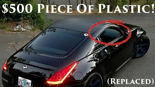 The $500 350Z Piece of Plastic Replacement