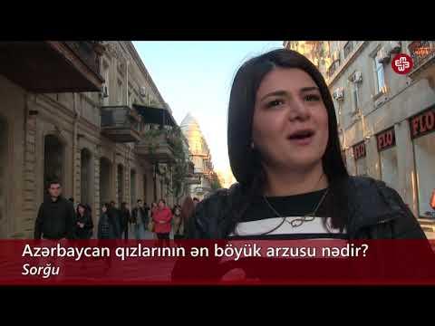 SORĞU: Azərbaycan qızlarının arzusu nədir?