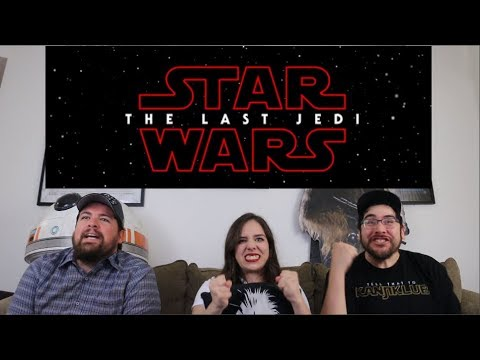 Star Wars THE LAST JEDI - Official Trailer Reaction / Review