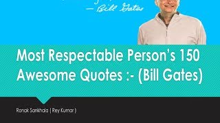 Bill Gates's 150 Awesome Quotes.