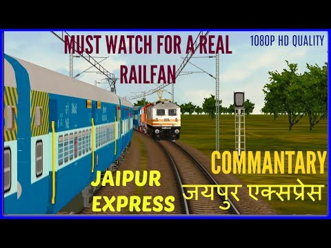 जयपुर एक्सप्रेस भाग-3 Jaipur Express  with Commentary in MSTS Open Rails by Sumit Mehrotra
