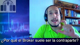 ¿Por qué el broker suele ser la contraparte?