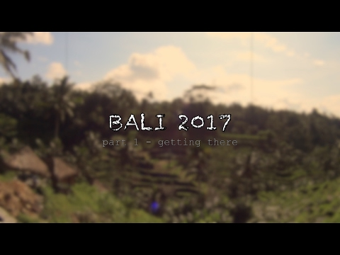 2017 Bali part 1 getting there