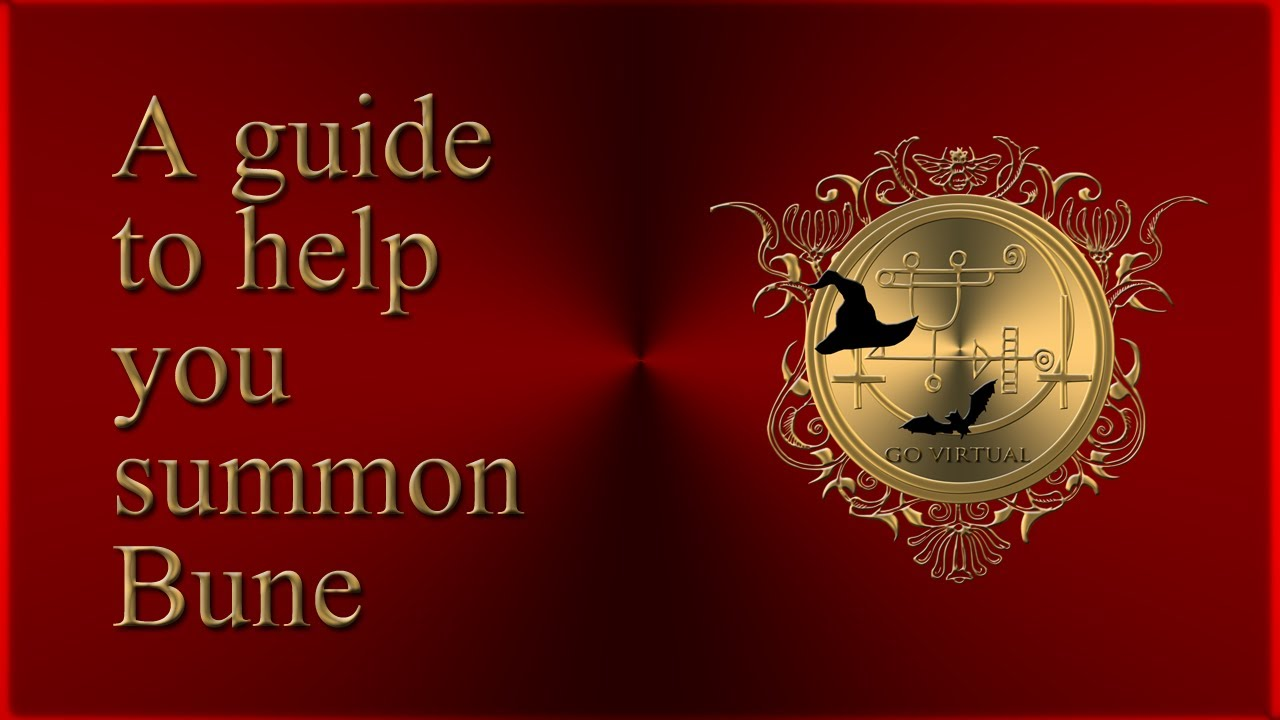 A guide to help you summon Bune  Magick of Goetia  See Lucifer money pact &  more money spells below!