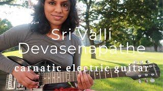 Sri Valli Devasenapathe | Carnatic electric guitar