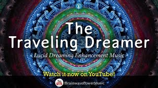Lucid Dreaming Music: 'The Traveling Dreamer' - Imagination, Deep Sleep, Journey, Relaxation