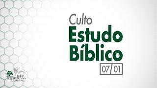 Culto de Estudo Bíblico - 07/01/21