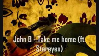 John b - Take me home